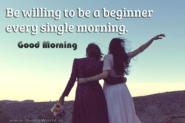 Positive and Inspiring Good Morning Wishes & Quotes
